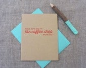 Letterpress Greeting Card - Join Me - Will You Go to the Coffee Shop With Me? - JNM-043