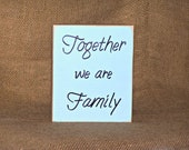Together we are Family Verse, Inspiring Support Quote, Wood Home Decor Sign, Cottage Country Chic, Rustic Plaque, Encouraging Friend Gift