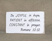 Be Joyful Bible Verse, Christian Religious, Rustic Wall Hanging, Modern Country Cottage, Prim Home Decor Wood Sign, Romans 12.12 Scripture