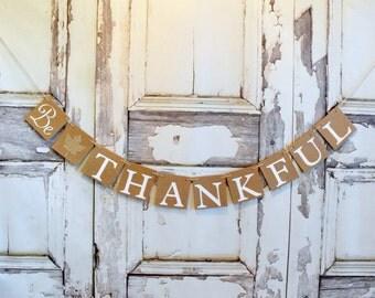 BE Thankful banner, Thanksgiving Decoration Thankful Banner,Thanksgiving Banner,Thanksgiving or Fall Decoration, Fall decor, rustic banner