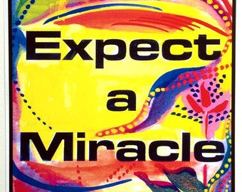 EXPECT a MIRACLE  Inspirational Quote Motivational Print Wellness RECOVERY Slogan Friendship Healing Gift Heartful Art by Raphaella Vaisseau