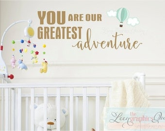 You are our Greatest Adventure Wall Decal Trendy Script Lettering Quote - Hot Air Balloons Modern Design Kids Boy Girl Room Nursery