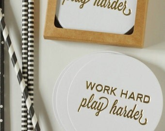 Foil Coasters - Work Hard Play Harder - Gold Foil Stamped - cocktail party - bar cart - set of 10 - Hostess Gift