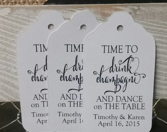 Time to Drink Champagne and Dance on the Table MEDIUM Personalized Wedding Favor Tag Shower Tag  choose your amount