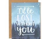 I'd Be Lost Without You Illustrated Card//1canoe2