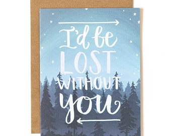 I'd Be Lost Without You Illustrated Card // 1canoe2