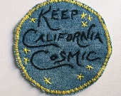 Keep California Cosmic! Embroidered Denim Patch