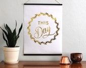 "18x24"" Gold Foil Self Hung Wall Print - THIS Day // Balsa Wood Hung Gold Foil Welcome Poster // Rustic Gold Wall Hanging THIS Day"