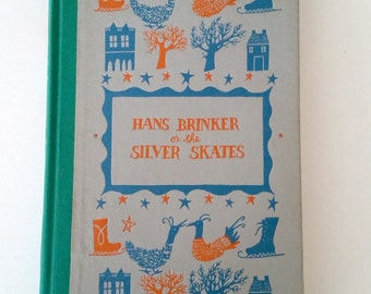 Hans Brinker or the Silver Skates 1954 Great Condition Illustrations Mid Century Edition