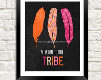 Home Decor Printable Welcome To Our Tribe Tribal Feather Art Family Room Art