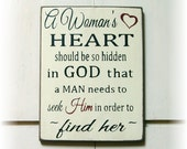 A womans heart should be so hidden in |God that a man needs to seek him in order to find her wood sign
