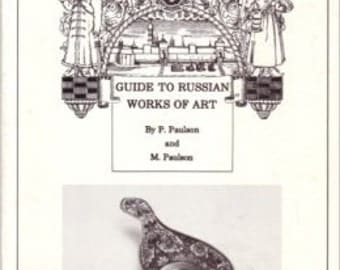 Guide to Russian Works of Art by P. Paulson and M. Paulson paperback reference book bronzes enamels icons porcelain samovars Faberge Romanov