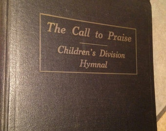 1929 The Call to Praise Children's Division Hymnal Book
