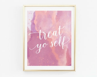 Treat Yo Self, Wall Art, Treat Yo Self Sign, Dorm decor, dorm wall art, quote prints, Parks and Rec, Inspirational Wall Art, wall art quotes