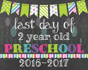 Last Day of 2 Year Old Preschool Sign Printable - 2016-2017 School Year - Green Bunting Banner Chalkboard Sign - Instant Download