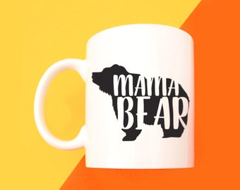 Design Your Own Mug Customize Your Own Mug Custom Mom Mug Mom Coffee Mug Mama bear Mug