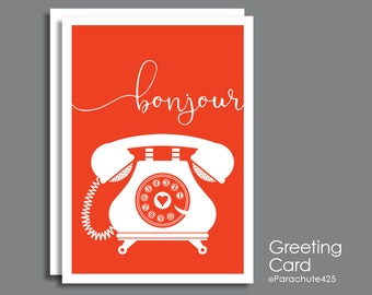 Bonjour, Greeting Card, hello card, across the miles, miss you card, thinking of you, friendship card, long distance, note card, telephone