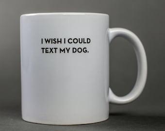 dog text mug. #039
