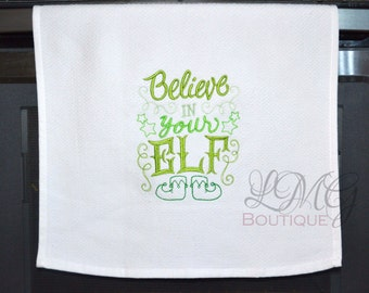 Christmas Elf kitchen Towels, Embroidered Believe in your Elf kitchen towels Christmas Hand towels , Towels Believe in your Elf