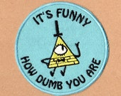 "Bill Cipher ""Its Funny"" Patch - Gravity Falls"