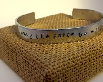 May The Force Be With You Star Wars hand-stamped cuff bracelet
