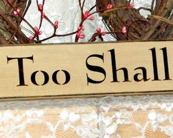 This Too Shall Pass - Primitive Country Painted Wall Sign, Room Decor, Rustic Sign, decorative sign, rustic decor, primitive country decor