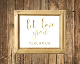 REAL Gold Foil Wedding Sign- Let Love Grow Sign-Gold Foil Printed Wedding Signs