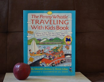 The Penny Whistle Traveling With Kids Book//Car Games/Map Games/Road Food/Moving Around Games/ISBN 0-671-88136-1/By Brokaw and Gilbar 1995