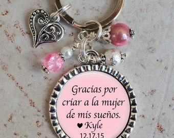 Mother of the Bride Keychain, Thank you for raising the Woman of my Dreams in Spanish, Gift for Mother in Law