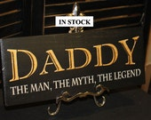 DADDY Sign/ The Man, The Myth, The Legend/Shelf Sitter/Fathers Day Gift/Gift/Male Gift