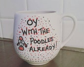 Oy With The Poodles Already Mug (Gilmore Girls)