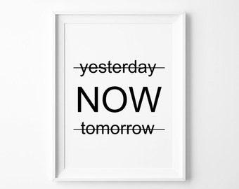 Instant Download Now Motivational Print, Carpe Diem, Digital Download Now Print