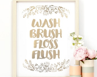5x7 - 'Wash Brush Floss Flush' Bathroom Art - Gold or Silver Metallic Finish