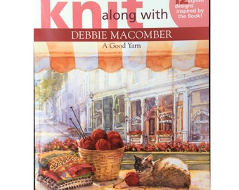Knit Along With Debbie Macomber Pattern Book based on A Good Yarn, 12 Stylish Knitting Designs by Leisure Arts, Paperback