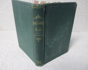 BEGINNING LIFE: Chapters for Young Men - 1867 Distressed Antique Hardback Book