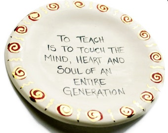 To Teach is to touch the mind heart and soul of an entire generation Snack Dessert Appitizer Plates with Real 22k Gold Dots