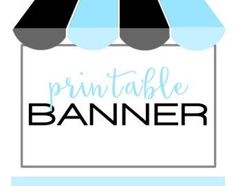 Custom PRINTABLE Banner