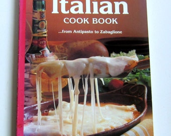 Sunset Italian Cook Book from Antipasto to Zabaglione