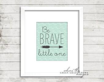Be BRAVE little one 8x10 Print, Nursery Art Boy, Nursery Art, Wall Art, Boy Art, Baby Boy, Arrow Art, Tribal Art, Boy Bedroom Art,