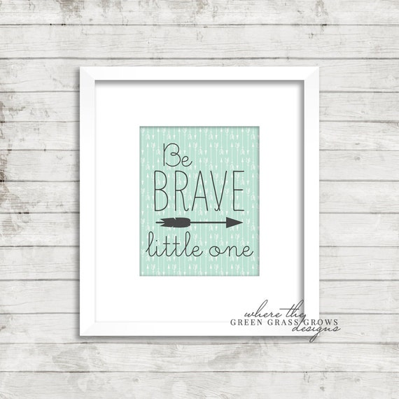 Be BRAVE little one 8x10 Print, Nursery Art Boy, Nursery Art, Wall Art, Boy Art, Baby Boy, Arrow Art, Tribal Art, Boy Bedroom Art,