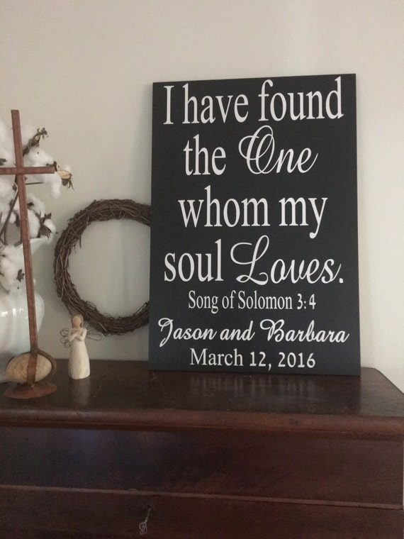 I Have Found The One Whom My Soul Loves Sign Wedding Sign