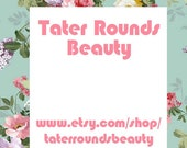 Custom Listing for Tater Rounds Beauty