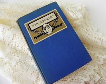 Antique Elsie Dinsmore by Martha Finley 1896 Edition. A Burt Book. Blue Ribbon Books. Girl's Literature. Juvenile Fiction. Room Decor.