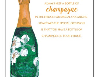 The Bevy Collection - Always Keep a Bottle of Champagne in the Fridge For Special Occasions -  ART PRINT