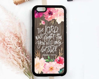 Bible Verse Quote iPhone Case, The Lord will Fight for You, Be Still, Exodus 14:14, iPhone 7 5s 6s Plus Case, Samsung Galaxy S5 S6 S7 Qt33b