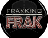 Battlestar Galactica - Inspired FRAKKING FRAK button
