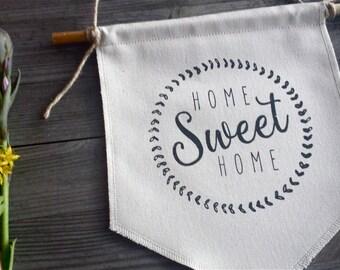 Home sweet home - banner , flag, affirmation flag, affirmation banner, wall decor, inspiring quote