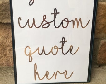 Custom Quote Gold Foil Print