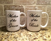 Mother of the Bride, Mother of the Groom Set of 2 VINYL Coffee Mug Wedding Gift (Made to Order)