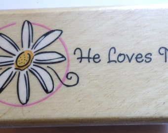 Canadian Maple Collection He Loves Me! Wooden Rubber Stamp Daisy Flower Garden